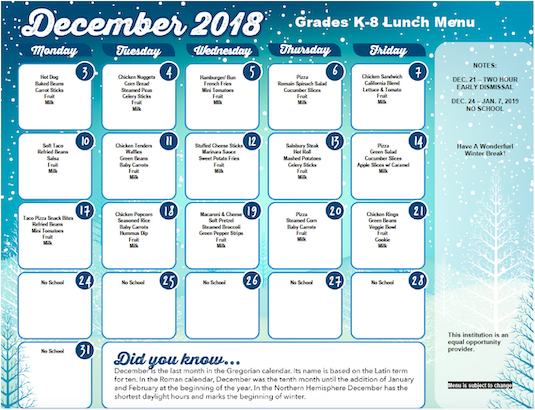Click on this image to open a PDF version of the December 2018 Lunch Menu for Grades K-8